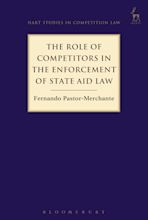 The Role of Competitors in the Enforcement of State Aid Law cover