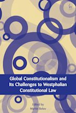 Global Constitutionalism and Its Challenges to Westphalian Constitutional Law cover