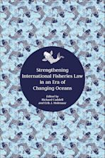 Strengthening International Fisheries Law in an Era of Changing Oceans cover