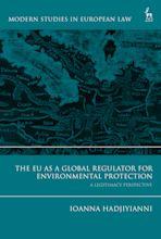 The EU as a Global Regulator for Environmental Protection cover