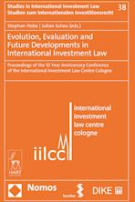 Evolution, Evaluation and Future Developments in International Investment Law cover