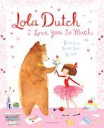 Lola Dutch: I Love You So Much cover