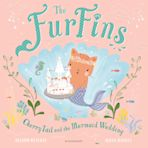 The FurFins: CherryTail and the Mermaid Wedding cover