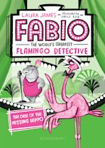 Fabio The World's Greatest Flamingo Detective: The Case of the Missing Hippo cover