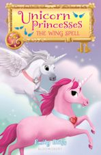 Unicorn Princesses 10: The Wing Spell cover