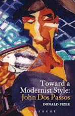 Toward a Modernist Style: John Dos Passos cover