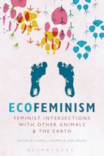 Ecofeminism: Feminist Intersections with Other Animals and the Earth cover