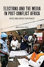 Elections and the Media in Post-Conflict Africa cover