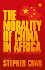 The Morality of China in Africa cover