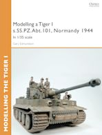 Modelling a Tiger I s.SS.PZ.Abt.101, Normandy 1944 cover
