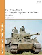 Modelling a Tiger I I3./SS-Panzer Regiment I, Kursk 1943 cover