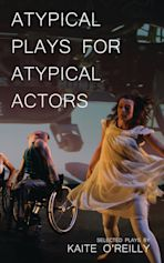 Atypical Plays for Atypical Actors cover