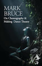 On Choreography and Making Dance Theatre cover