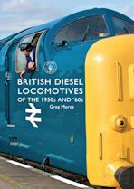 British Diesel Locomotives of the 1950s and '60s cover