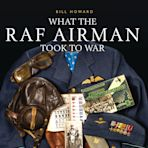 What the RAF Airman Took to War cover
