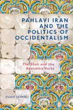 Pahlavi Iran and the Politics of Occidentalism cover