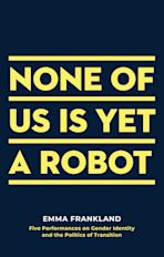 None of Us is Yet a Robot cover