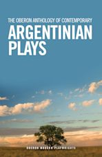 The Oberon Anthology of Contemporary Argentinian Plays cover