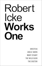 Robert Icke: Works One cover