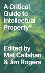 A Critical Guide to Intellectual Property cover