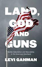 Land, God, and Guns cover