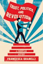 Trust, Politics and Revolution cover
