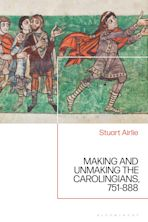 Making and Unmaking the Carolingians cover