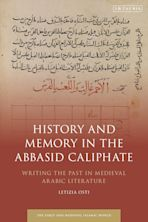 History and Memory in the Abbasid Caliphate cover