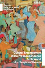 Cultural Entanglement in the Pre-Independence Arab World cover