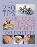 250 Tips, Techniques and Trade Secrets for Potters cover