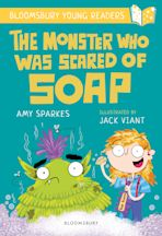 The Monster Who Was Scared of Soap: A Bloomsbury Young Reader cover