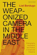 The Weaponized Camera in the Middle East cover