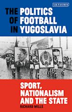 The Politics of Football in Yugoslavia cover