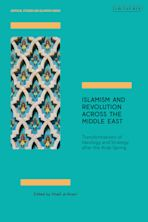 Islamism and Revolution Across the Middle East cover