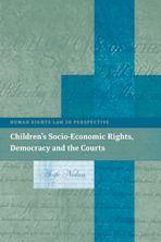 Children's Socio-Economic Rights, Democracy And The Courts cover