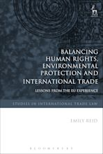 Balancing Human Rights, Environmental Protection and International Trade cover