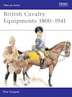 British Cavalry Equipments 1800–1941 cover