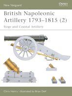 British Napoleonic Artillery 1793–1815 (2) cover