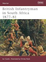 British Infantryman in South Africa 1877–81 cover
