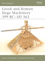 Greek and Roman Siege Machinery 399 BC–AD 363 cover