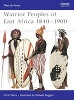 Warrior Peoples of East Africa 1840–1900 cover