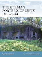 The German Fortress of Metz 1870–1944 cover