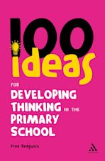 100 Ideas for Developing Thinking in the Primary School cover