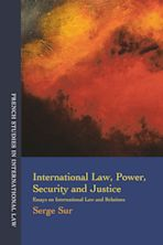International Law, Power, Security and Justice cover