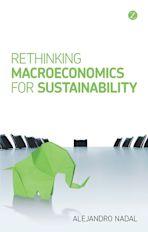 Rethinking Macroeconomics for Sustainability cover