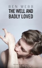 The Well & Badly Loved cover