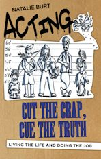 Acting: Cut the Crap, Cue the Truth cover