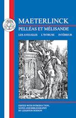 Maeterlinck: Pelléas et Melisande, with Les Aveugles, L'Intruse, Intérieur cover