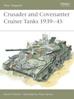 Crusader and Covenanter Cruiser Tanks 1939–45 cover