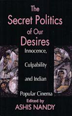The Secret Politics of our Desires cover